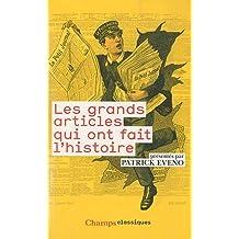 Les Grands Articles Qui Ont Fait L'Histoire (French Edition) by Patrick Eveno (2011-02-23)
