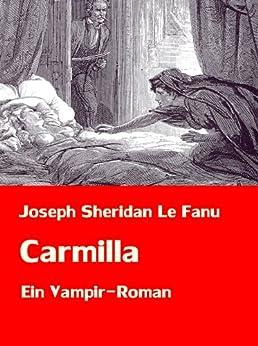 "Joseph Sheridan Le Fanu: ""Carmilla"" Ein Vampir-Roman von [Le Fanu, Joseph Sheridan]"