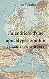 Image de Calendriers d'une apocalypse Zombie - Episode I - 28 Avril 2014