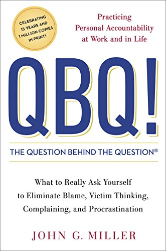 The Question Behind the Question: Practicing Personal Accountability at Work and in Life (English Edition) eBook: John G. Miller: Amazon.es: Tienda Kindle