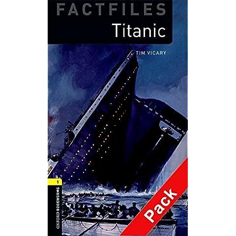Oxford Bookworms Library Factfiles: Titanic. Oxford bookworms library. Livello 1.