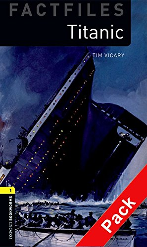 Oxford Bookworms Library Factfiles: Oxford Bookworms 1. Titanic CD Pack