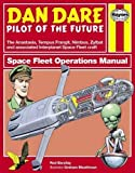 Dan Dare: Spacefleet Operations Manual (Owner's Workshop Manual) (Haynes Owners' Workshop Manuals)
