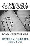 Telecharger Livres De Nevers a votre coeur Roman d amour epistolaire (PDF,EPUB,MOBI) gratuits en Francaise