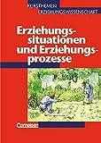 Kursthemen Erziehungswissenschaft - Allgemeine Ausgabe: Heft 1 - Erziehungssituationen und Erziehungsprozesse: Schülerbuch