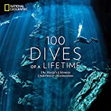 Best National Geographic Of National Geographics - 100 Dives of a Lifetime: The World's Ultimate Review
