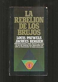 La rebelion de los brujos par Jacques Bergier