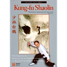 Kung-fu shaolin. Puissance martiale et Chi-kung