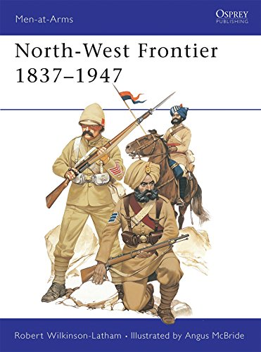 North-West Frontier 1837-1947 (Men-at-Arms)