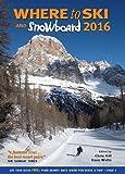 Where to Ski & Snowboard 2016