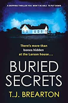Buried Secrets: A gripping thriller you won't be able to put down by [Brearton, T.J.]