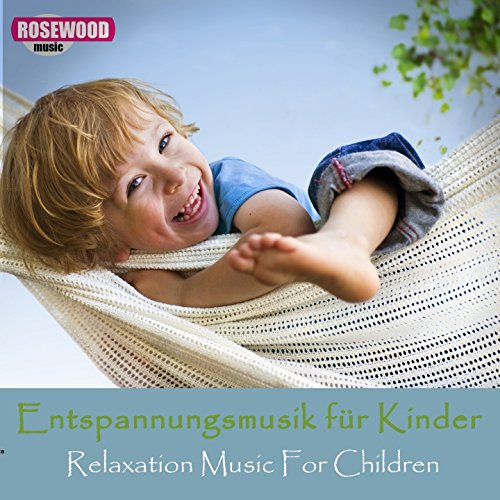 Entspannungsmusik Für Kinder (Relaxation Music for Children)