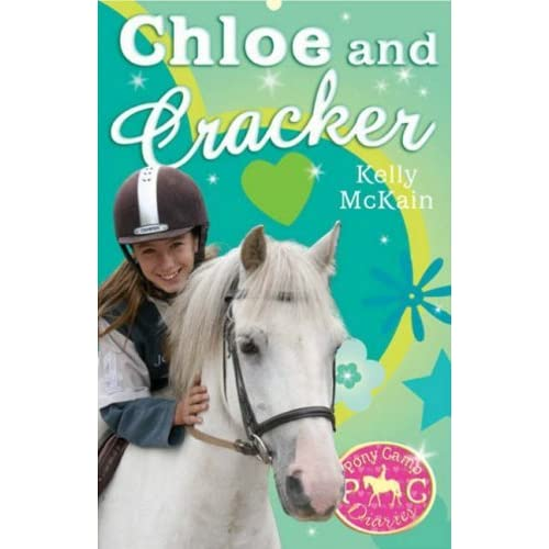 Chloe and Cracker (Pony Camp Diaries) by Kelly McKain (2007-03-01)