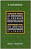 Geriadur krenn ar brezhoneg a-vremañ, dictionnaire usuel du breton contemporain bilingue