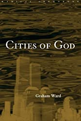 Cities of God (Routledge Radical Orthodoxy) by Graham Ward (2001-01-12)