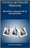 Chuletas de Filosofía Nietzsche: Brevísimo resumen de su pensamiento (Spanish Edition)