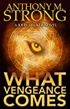 What Vengeance Comes by Anthony M. Strong