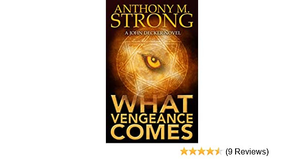 What vengeance comes john decker series book 2 ebook anthony m what vengeance comes john decker series book 2 ebook anthony m strong amazon kindle store fandeluxe Image collections