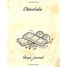 Chocolate - Recipe Journal: Blank Cookbook - 60 Recipes - 8x10 inches