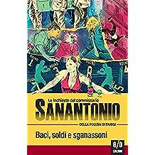 Baci, soldi e sganassoni: Le inchieste del commissario Sanantonio