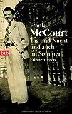 Tag und Nacht und auch im Sommer: Erinnerungen von McCourt. Frank (2008) Taschenbuch