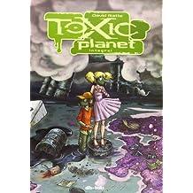 Toxic Planet (Integral) (Diviertete (dibbuks))