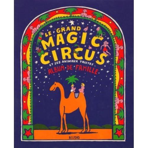 Le grand magic circus et ses animaux tristes