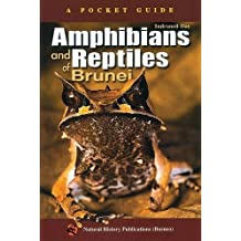 Amphibians and Reptiles of Brunei: A Pocket Guide by Indraneil Das (2007-01-12)