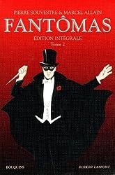 Fantômas, tome 2. Un roi prisonnier de Fantômas - Le policier apache - Le pendu de Londres - La fille de Fantômas