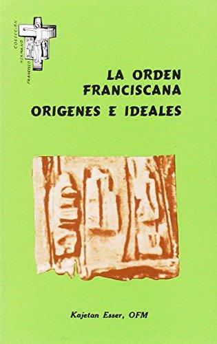 La Orden Franciscana. Origenes e ideales (Hermano Francisco)