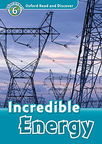 Oxford Read and Discover 6. Incredible Energy MP3 Pack por Louise Spilsbury