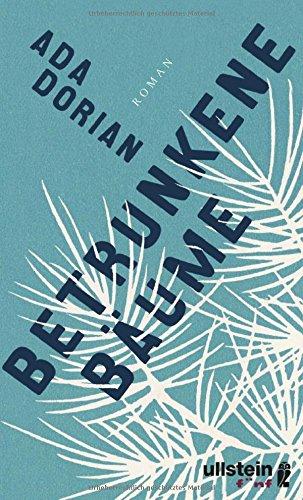 Buchseite und Rezensionen zu 'Betrunkene Bäume: Roman' von Ada Dorian