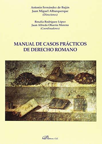 Manual de casos prácticos de derecho romano por Juan Miguel,Fernández de Buján, Antonio Alburquerque