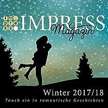 Impress Magazin Winter 2017/2018 (November-Januar): Tauch ein in romantische Geschichten (Impress Magazine) (German Edition)