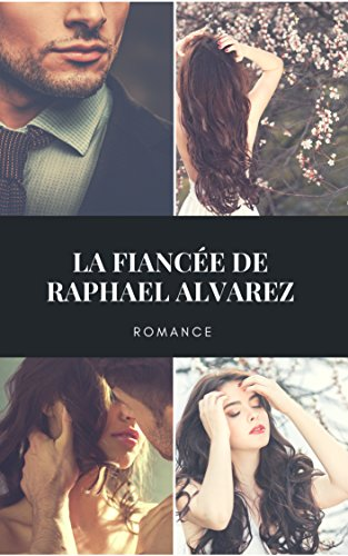 La fiancée de Raphael Alvarez par A.S SYLA