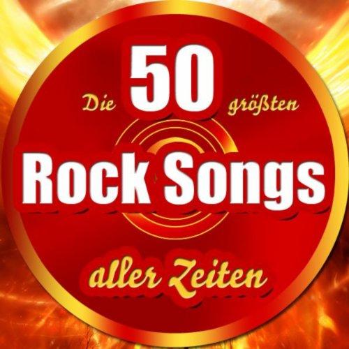 Die 50 größten Rock Songs alle...
