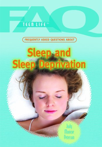Frequently Asked Questions About Sleep and Sleep Deprivation (Faq: Teen Life) by Judy Monroe Peterson (2010-01-15)