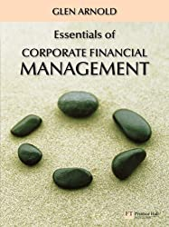 Essentials of Corporate Financial Management by Glen Arnold (2006-11-16)