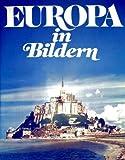 Europa in Bildern - [mit der berühmten Europakarte von Willem Blaeu um 1630] (Geschichte) (Geschichte)