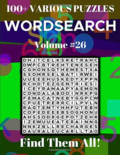 Wordsearch 100+ Various Puzzles Volume 26: Find Them All!
