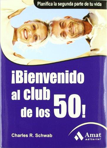 bienvenido-al-club-de-los-50-planifica-la-segunda-parte-de-tu-vida