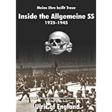 Inside The Allgemeine SS: Meine Ehre heißt Treue 1925-1945