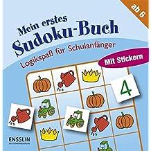 Logikspaß für Schulanfänger: Mein erstes Sudoku-Buch