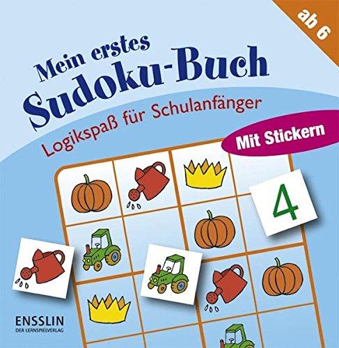 Logikspaß für Schulanfänger: Mein erstes Sudoku-Buch (Einfache Sudoku Für Kinder)