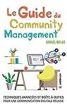Le Guide du Community Management: Techniques avancées et boîte à outils pour une communication digitale réussie par Bielka