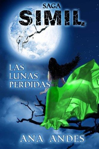 Portada del libro Símil: Las Lunas Perdidas: Volume 1 (Saga Símil)