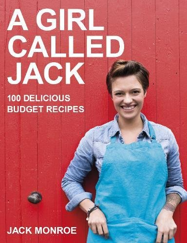 A Girl Called Jack: 100 delicious budget recipes por Jack Monroe
