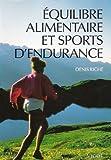 Equilibre alimentaire et sports d'endurance...