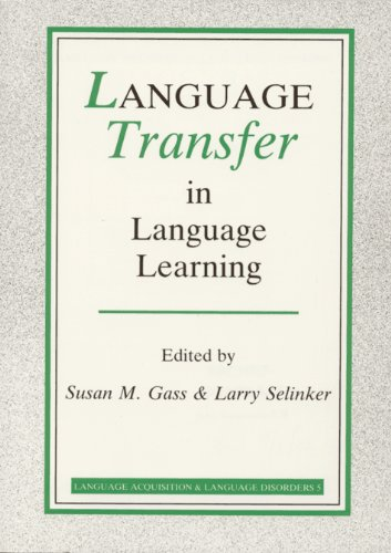 Language Transfer in Language Learning: Revised edition (Language Acquisition and Language Disorders)