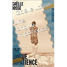 Une longue impatience (French Edition)